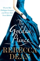 The Golden Prince by Rebecca Dean