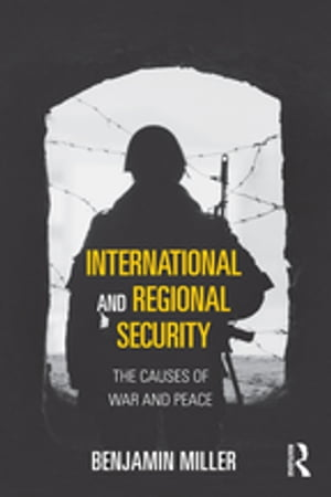International and Regional Security The Causes of War and Peace