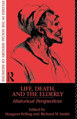 Book Life, Death and the Elderly by Pelling, Margaret
