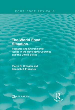 The World Food Situation Resource and Environmental Issues in the Developing Countries and The United States