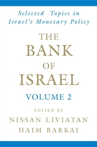 The Bank of Israel: Volume 2: Selected Topics in Israel's Monetary Policy