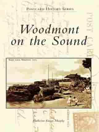 Woodmont on the Sound by Katherine Krauss Murphy