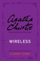 Wireless: A Short Story by Agatha Christie