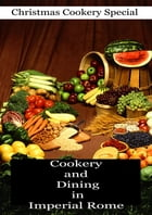 Cookery and Dining in Imperial Rome by Joseph Dommers Vehling