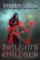 Twilight's Children: Mother Book Two by Jennifer Amriss