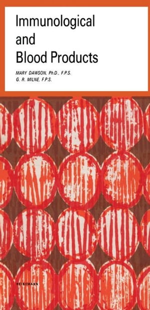 Immunological and Blood Products: Pharmaceutical Monographs