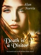Death is a Visitor: William Blake series, #4 by Alan Norris
