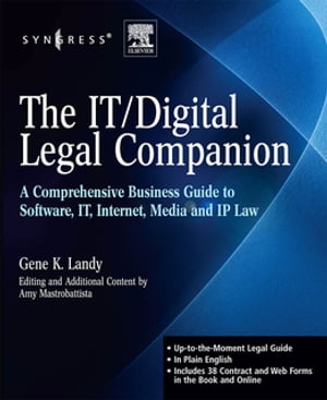 The IT / Digital Legal Companion A Comprehensive Business Guide to Software,  IT,  Internet,  Media and IP Law