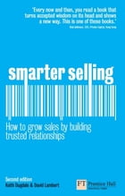 Smarter Selling: How to grow sales by building trusted relationships by David Lambert