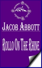 Rollo on the Rhine (Illustrated) by Jacob Abbott