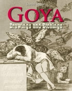 Goya: Drawings and Etchings by Daniel Coenn