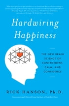 Hardwiring Happiness Cover Image