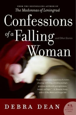 Book Confessions of a Falling Woman: And Other Stories by Debra Dean