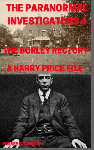 The Paranormal Investigators 4, The Borley Rectory, A Harry Price File
