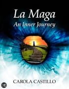 La Maga. An Inner Journey by Carola Castillo