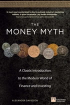 The Money Myth: A Classic Introduction to the Modern World of Finance and Investing by Alexander Davidson