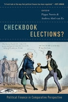 Checkbook Elections?: Political Finance in Comparative Perspective by Pippa Norris