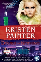 Double or Nothing: A Sin City Collectors book by Kristen Painter