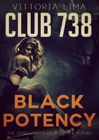 Club 738 - Black Potency by Vittoria Lima