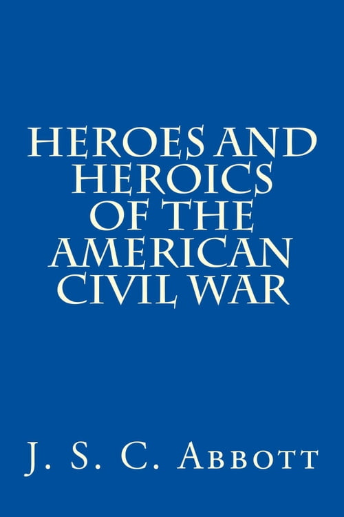 the unknown heroes of the civil Civil war heroesthe civil war has dozens of known heroes, perhaps hundreds of unknown heroes who often performed undocumented acts of service in the name of gallant.