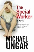 The Social Worker by Michael Ungar