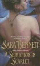 A Seduction in Scarlet by Sara Bennett