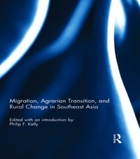 Migration, Agrarian Transition, and Rural Change in Southeast Asia