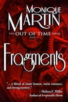 Fragments: (Out of Time #3) by Monique Martin