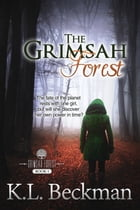 The Grimsah Forest: The Grimsah Forest - Book 1 by K. L. Beckman