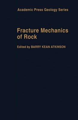 Book Fracture Mechanics of Rock by Atkinson