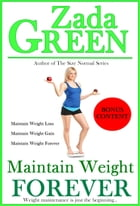 Maintain Weight Forever by Zada Green