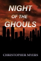 Night of the Ghouls by Christopher Myers