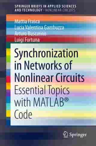 Synchronization in Networks of Nonlinear Circuits: Essential Topics with MATLAB® Code