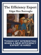 The Efficiency Expert: With linked Table of Contents by Edgar Rice Burroughs