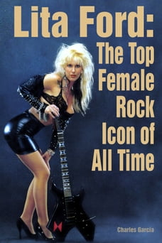 Lita Ford: The Top Female Rock Icon of All Time