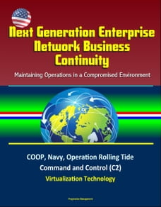 Next Generation Enterprise Network Business Continuity: Maintaining Operations in a Compromised…