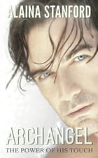 The Power of His Touch by Alaina Stanford