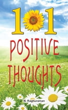 101 Positive Thoughts by N.Raghuraman