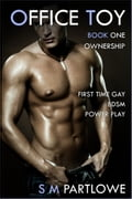 Office Toy - Ownership: First Time Gay BDSM Power Play (Series Book One) cbf23af5-b669-4a1b-860e-961703498960