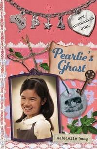 Pearlie's Ghost: Our Australian Girl Book 4