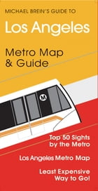 Los Angeles Travel Guide: Metro Map & Guide by Michael Brein