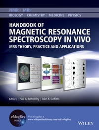 Handbook of Magnetic Resonance Spectroscopy In Vivo: MRS Theory, Practice and Applications