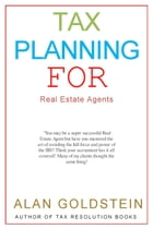 Tax Planning for Real Estate Agents by Alan Goldstein