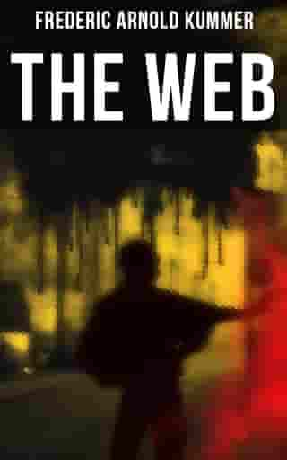 The Web: Thriller by Frederic Arnold Kummer