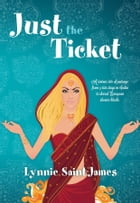 Just the Ticket by Lynnie Saint-James