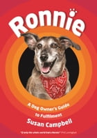 Ronnie: A Dog Owners Guide to Fulfilment by Susan Campbell