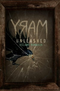 Mary: Unleashed: Unleashed