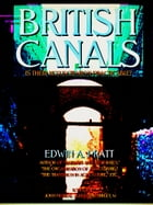 British Canals: Is their resuscitaion practicable? by Edwin A. Pratt