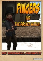 Fingers and the Pocket Watch: (Free Short Graphic Novel) by Maxwell Grantly