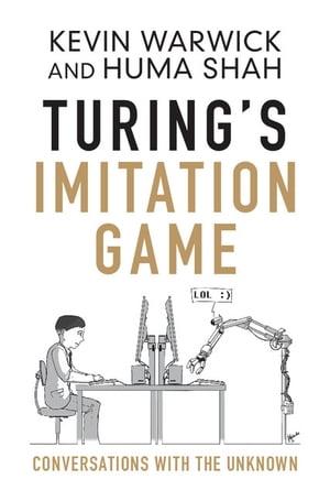 Turing's Imitation Game Conversations with the Unknown